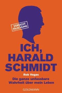 Ich, Harald Schmidt - Vegas, Rob