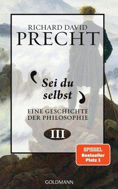 Sei du selbst / Eine Geschichte der Philosophie Bd.3 - Precht, Richard David
