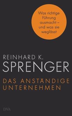 Das anständige Unternehmen - Sprenger, Reinhard K.