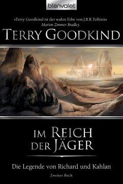 Im Reich der Jäger / Die Legende von Richard und Kahlan Bd.2