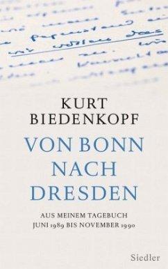 Von Bonn nach Dresden - Biedenkopf, Kurt H.