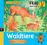 Waldtiere / Frag doch mal ... die Maus! Erstes Sachwissen Bd.20