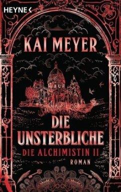 Die Unsterbliche / Die Alchimistin Bd.2 - Meyer, Kai
