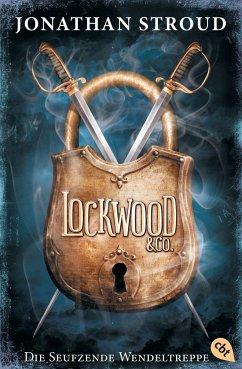 Die seufzende Wendeltreppe / Lockwood & Co. Bd.1 - Stroud, Jonathan