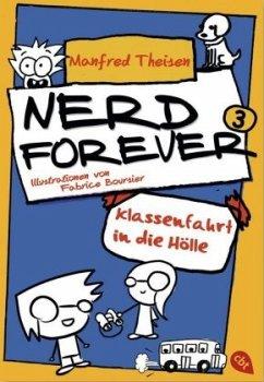 NERD FOREVER - Klassenfahrt in die Hölle: Band 3 - Theisen, Manfred