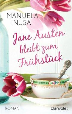 Jane Austen bleibt zum Frühstück - Inusa, Manuela