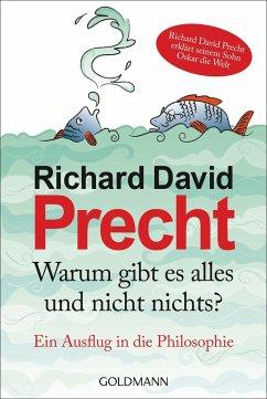 Warum gibt es alles und nicht nichts - Precht, Richard David