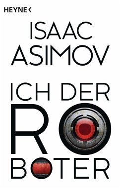 Ich, der Roboter / Foundation-Zyklus Bd.1 - Asimov, Isaac