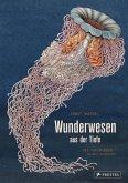 Wunderwesen aus der Tiefe. Ernst Haeckel
