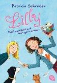 Lilly - Total verrückt und auch ganz anders / Lilly Wunderbar Bd.1