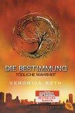 Tödliche Wahrheit / Die Bestimmung Trilogie Bd.2