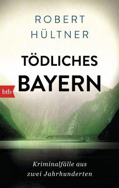 Tödliches Bayern - Hültner, Robert