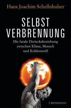 Selbstverbrennung - Schellnhuber, Hans J.