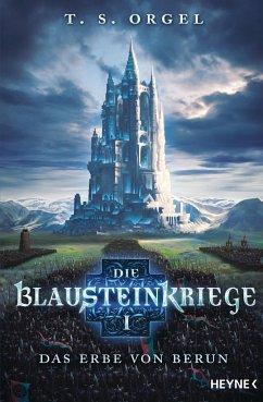 Das Erbe von Berun / Die Blausteinkriege Bd.1 - Orgel, T. S.