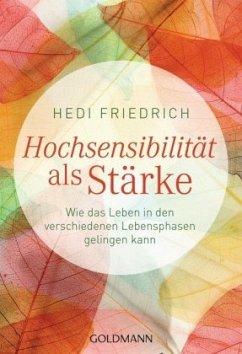 Hochsensibilität als Stärke - Friedrich, Hedi