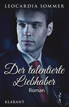 Der talentierte Liebhaber. Roman (eBook, ePUB) - Sommer, Leocardia