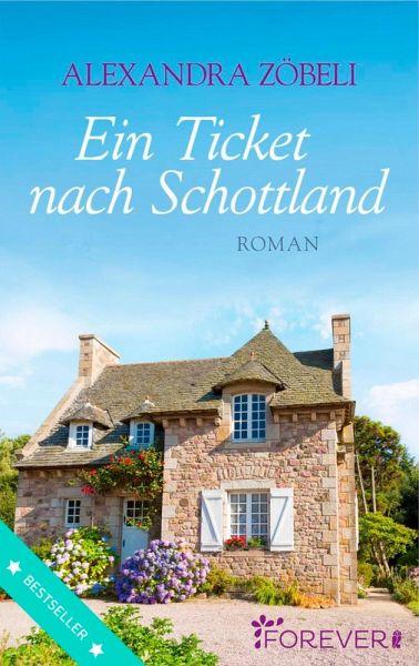Ein Ticket nach Schottland (eBook, ePUB) - Zöbeli, Alexandra