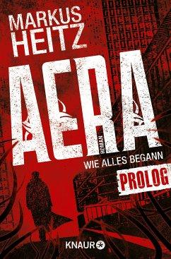 AERA - Wie alles begann / AERA - Die Rückkehr der Götter Bd.0 (eBook, ePUB) - Heitz, Markus