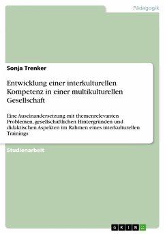 Entwicklung einer interkulturellen Kompetenz in einer multikulturellen Gesellschaft (eBook, PDF)