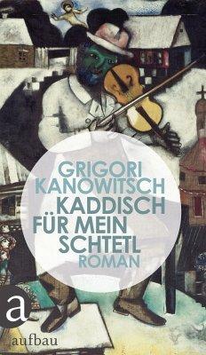 Kaddisch für mein Schtetl - Kanowitsch, Grigori