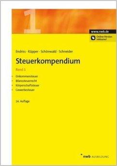 Einkommensteuer, Bilanzsteuerrecht, Körperschaftsteuer, Gewerbesteuer / Steuerkompendium 1