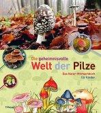 Die geheimnisvolle Welt der Pilze
