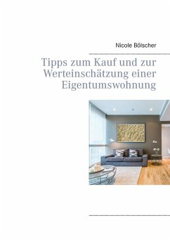 tipps zum kauf und zur werteinsch tzung einer eigentumswohnung von nicole b lscher buch. Black Bedroom Furniture Sets. Home Design Ideas