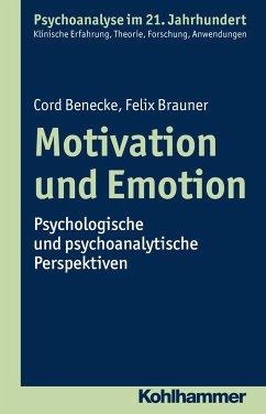 Motivation und Emotion - Benecke, Cord; Brauner, Felix