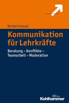 Kommunikation für Lehrkräfte - Greuel, Norbert