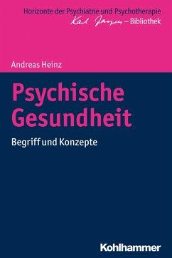 Psychische Gesundheit - Heinz, Andreas