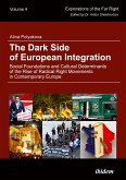 The Dark Side of European Integration. Social Foundations and Cultural Determinants of the Rise of Radical Right Movements in Contemporary Europe