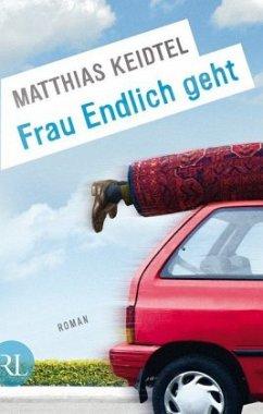 Frau Endlich geht - Keidtel, Matthias