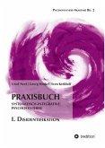 Praxisbuch Systematisch-Integrative Psychosynthese: I. Disidentifikation