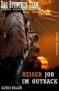 Heißer Job im Outback (Das Stuntman-Team 1) (eB...