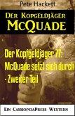 McQuade setzt sich durch - Zweiter Teil / Der Kopfgeldjäger Bd.77 (eBook, ePUB)