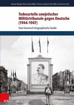 Todesurteile sowjetischer Militärtribunale gegen Deutsche (1944-1947) (eBook, PDF)