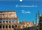Ein Wochenende in Rom (Wandkalender 2016 DIN A4 quer)