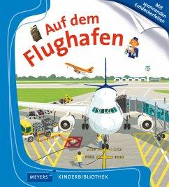 Auf dem Flughafen / Meyers Kinderbibliothek Bd.8 - Billioud, Jean-Michel