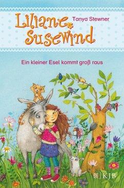 Ein kleiner Esel kommt groß raus / Liliane Susewind ab 6 Jahre Bd.1 - Stewner, Tanya