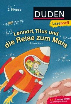 Leseprofi - Lennart, Titus und die Reise zum Mars, 2. Klasse - Stehr, Sabine