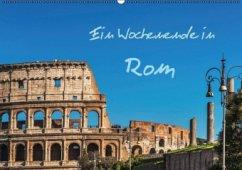 Ein Wochenende in Rom (Wandkalender 2016 DIN A2 quer)