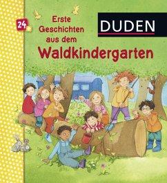 Duden: Erste Geschichten aus dem Waldkindergarten - Holthausen, Luise;Gotzen-Beek, Betina