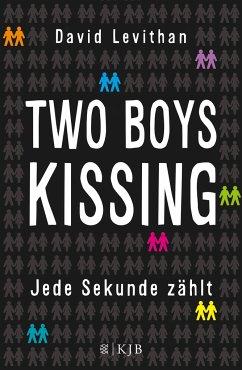 Two Boys Kissing - Jede Sekunde zählt - Levithan, David
