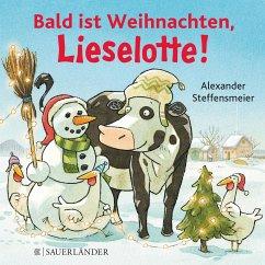 Bald ist Weihnachten, Lieselotte! - Steffensmeier, Alexander