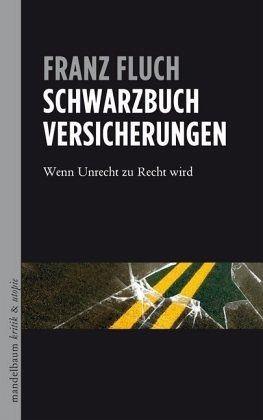 Schwarzbuch Versicherungen - Fluch, Franz
