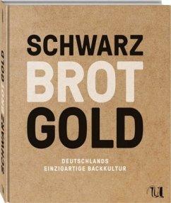 Schwarz Brot Gold - Bartz, Bettina; Kütscher, Bernd; Swoboda, Ingo