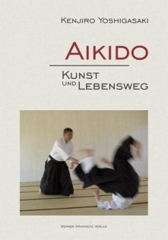 Aikido - Kunst und Lebensweg