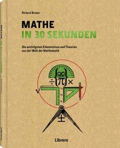 Mathe in 30 Sekunden - Brown, Richard
