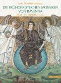 Die frühchristlichen Mosaiken von Ravenna