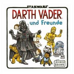 Star Wars: Darth Vader und seine Freunde - Brown, Jeffrey